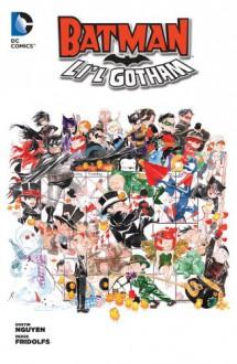 Batman: Li'l Gotham Vol. 1 - Dustin Nguyen, Derek Fridolfs