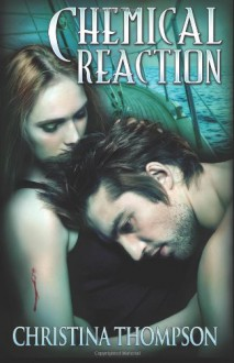 Chemical Reaction (The Chemical Attraction Series) (Volume 2) - Christina Thompson