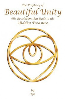 The Prophecy of Beautiful Unity: The Revelation That Leads to the Hidden Treasure - Em2