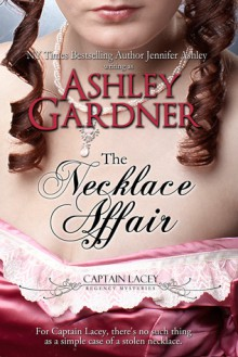 The Necklace Affair (Captain Lacey, #4.5) - Ashley Gardner