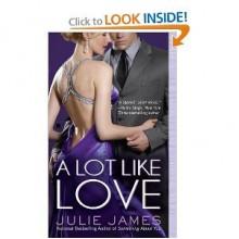 A Lot Like Love (Berkley Sensation) - Julie James