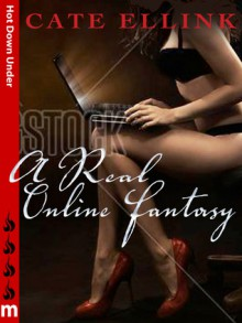 A Real Online Fantasy: Hot Down Under - Cate Ellink
