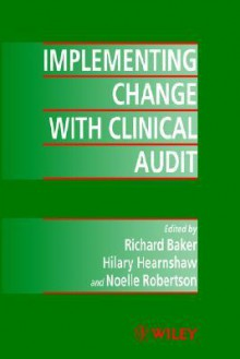 Implementing Change with Clinical Audit - Hilary Hearnshaw