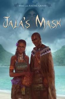 Jala's Mask - Mike Grinti,Rachel Grinti