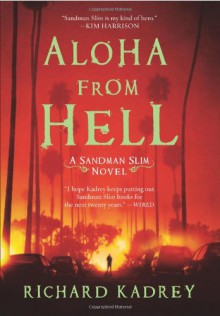 Aloha from Hell: A Sandman Slim Novel - Richard Kadrey