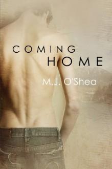 Coming Home - M. J. O'Shea