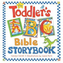 The Toddler's ABC Bible Storybook - Carolyn Larsen
