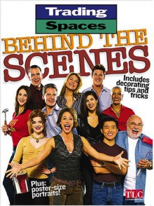 Trading Spaces Behind the Scenes: Includes Decorating Tips and Tricks - Brian Kramer
