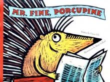 Mr. Fine, Porcupine - Fanny Joly