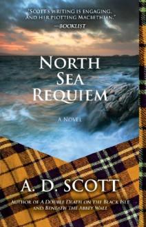 North Sea Requiem - A.D. Scott