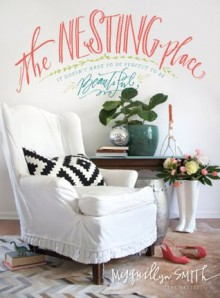 The Nesting Place: It Doesn't Have to Be Perfect to Be Beautiful - Myquillyn Smith