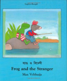 Frog and the Stranger (English-Bengali) (Frog series) - Max Velthuijs