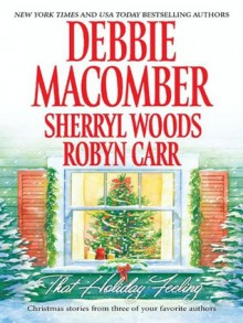 That Holiday Feeling: Silver BellsThe Perfect HolidayUnder the Christmas Tree - Debbie Macomber, Sherryl Woods, Robyn Carr
