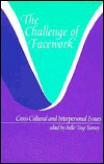 The Challenge of Facework - Stella Ting-Toomey
