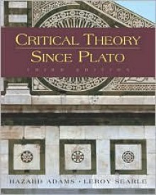 Critical Theory Since Plato - Hazard Adams, Leroy Searle
