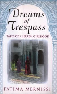Dreams of Trespass: Tales of a Harem Girlhood - Fatema Mernissi, Ruth V. Ward