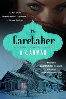 The Caretaker: A Ranjit Singh Novel - A.X. Ahmad