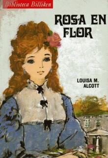 Rosa en flor - Louisa May Alcott