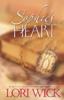 Sophie's Heart (Contemporary Romance) - Lori Wick