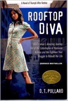 Rooftop Diva - A Novel of Triumph After Katrina - D.T. Pollard