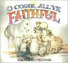 O Come, All Ye Faithful - David Christiana, John Francis Wade