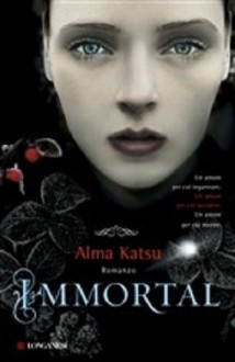 Immortal (Trilogia The Taker, #1) - Alma Katsu