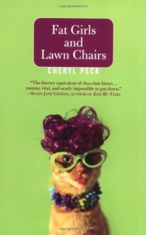 Fat Girls and Lawn Chairs - Cheryl Peck