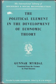 The Political Element In The Development Of Economic Theory - Gunnar Myrdal