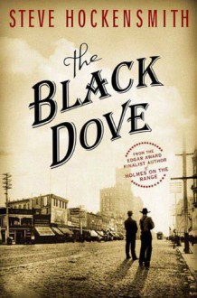 The Black Dove - Steve Hockensmith