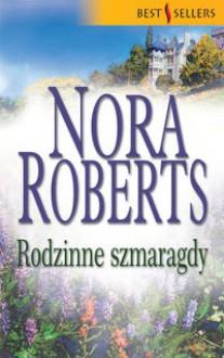 Rodzinne szmaragdy - Nora Roberts