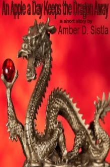 An Apple a Day Keeps the Dragon Away (Break Bites) - Amber D. Sistla