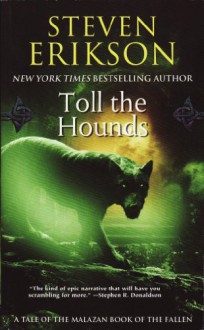 Toll the Hounds: Book Eight of The Malazan Book of the Fallen - Steven Erikson