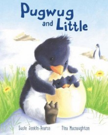 Pugwug And Little - Susie Jenkin-Pearce, Tina Macnaughton