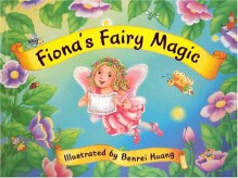 Fiona's Fairy Magic [With Diploma] - Benrei Huang