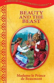 Beauty and the Beast-Treasury of Illustrated Classics Storybook Collection - Marie Leprince De Beaumont,Marcel Laverdet,Kathleen Rizzi