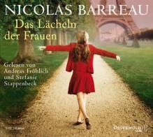 Das Lächeln der Frauen - Nicolas Barreau, Sophie Scherrer, Andreas Fröhlich, Stefanie Stappenbeck