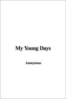 My Young Days - Anonymous
