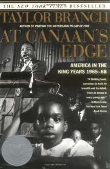 At Canaan's Edge: America in the King Years 1965-68 - Taylor Branch