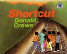 Shortcut by Crews, Donald (1996) Paperback - Donald Crews