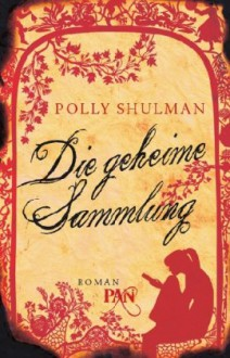 Die geheime Sammlung - Polly Shulman, Momo Evers, Falk Behr
