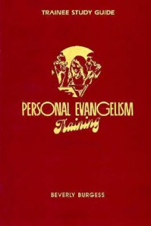 Personal Evangelism Training: Trainee Study Guide - Beverly Capps Burgess