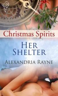 Her Shelter - Alexandria Rayne
