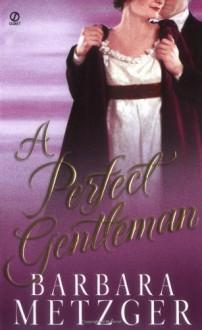 A Perfect Gentleman - Barbara Metzger