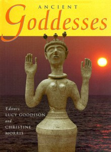Ancient Goddesses - Lucy Goodison, Lucy Goodison