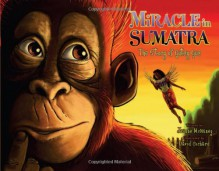 Miracle in Sumatra: The Story of Gutsy Gus - Jeanne McNaney