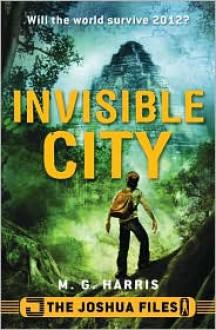 Invisible City - M.G. Harris