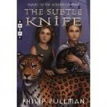 THE SUBTLE KNIFE [HIS DARK MATERIALS BOOK 2] BY PHILIP PULLMAN - Philip Pullman