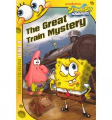 The Great Train Mystery (SpongeBob SquarePants) - David Lewman, Casey Alexander, Zeus Cervas