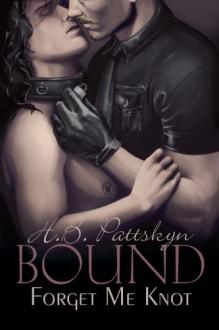 Bound: Forget Me Knot - H.B. Pattskyn