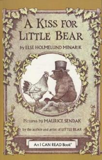 A Kiss for Little Bear [With Book] - Else Holmelund Minarik, Maurice Sendak